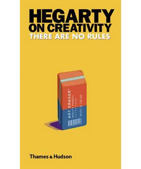 Hegarty on creativity there are no rules by thames & hudson. Lecturas básicas para estudiantes de publicidad y creatividad. estrategia creativa y escritura creativa.